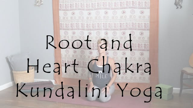 Root and Heart Chakra Kundalini Yoga ...