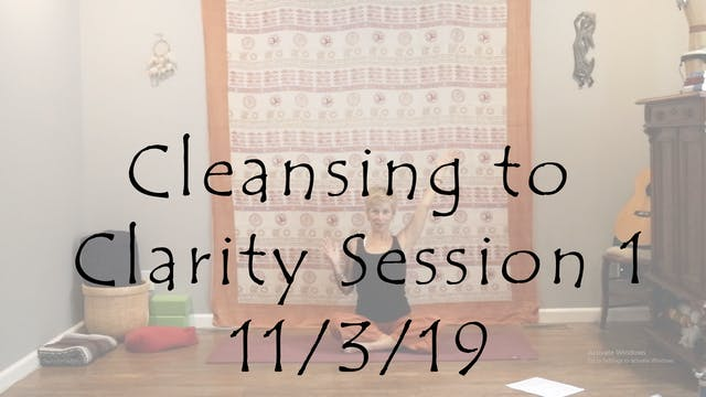 Cleansing to Clarity Session 1