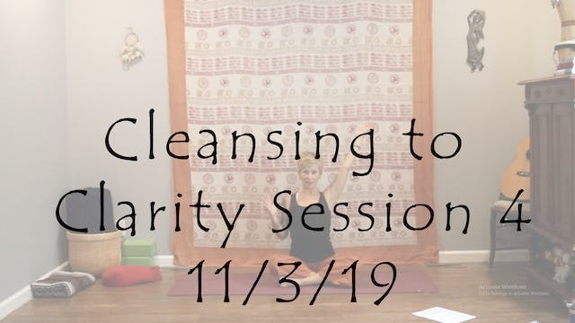 Cleansing to Clarity Session 4