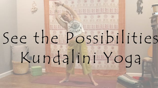 See the Possibilities – Kundalini Yog...
