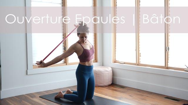 Ouverture Epaules | Baton