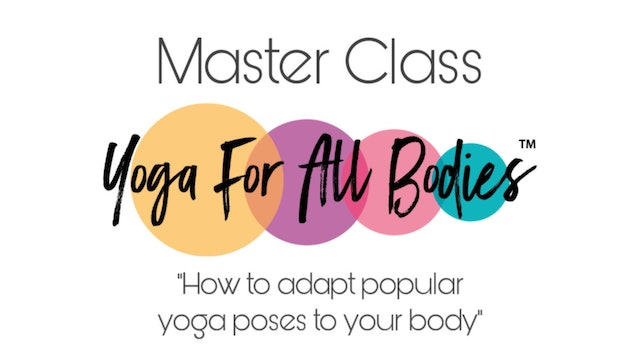 Yoga for All Bodies™ Master Class