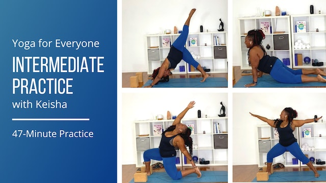 Yoga For Everyone: Intermediate Flow with Keisha