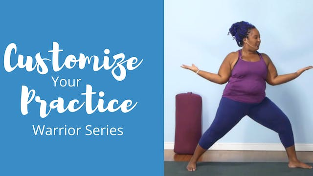 Customize Your Practice: Warrior Series