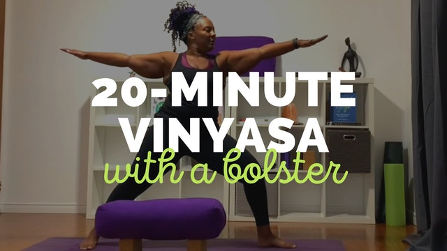 20-Minute Vinyasa with a Yoga Bolster
