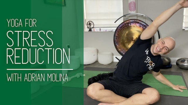 Yoga for Stress Reduction with Adrian Molina