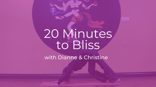 20 Minutes to Bliss with Dianne & Christine