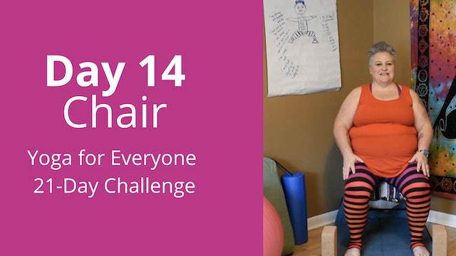 Day 14: Chair - Yoga for Everyone 21-Day Challenge