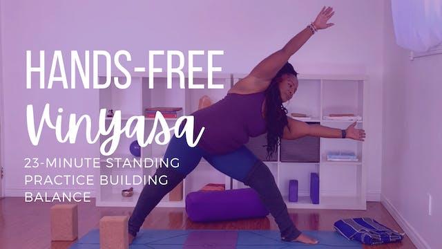 Hands-Free Vinyasa: Standing Practice...