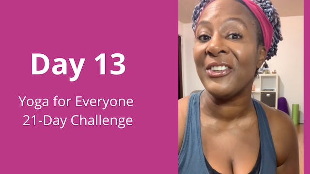 Day 13: Yoga for Everyone 21-Day Chal...