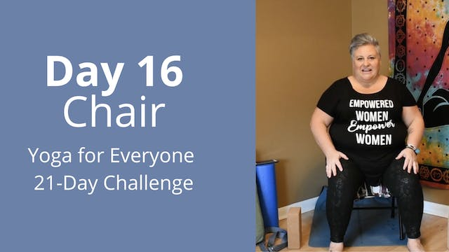 Day 16: Chair - Yoga for Everyone 21-...