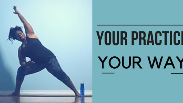 Your Practice, Your Way