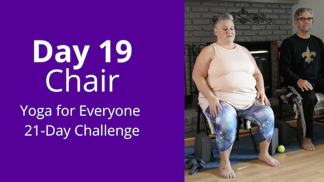 Day 19: Chair - Yoga for Everyone 21-Day Challenge