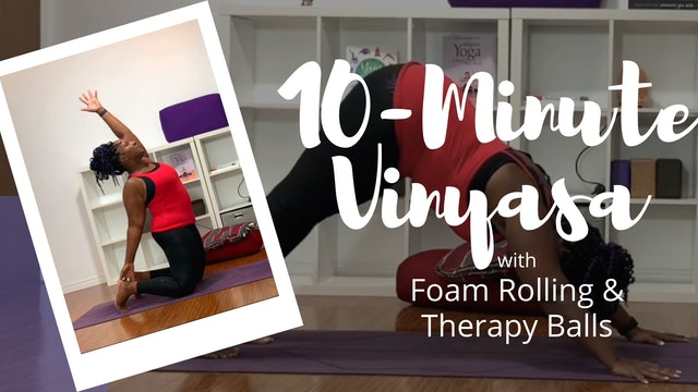 10-Minute Vinyasa with Foam Rolling + Therapy Balls