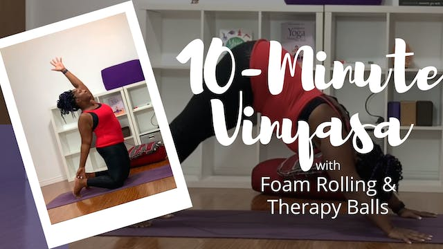 10-Minute Vinyasa with Foam Rolling +...