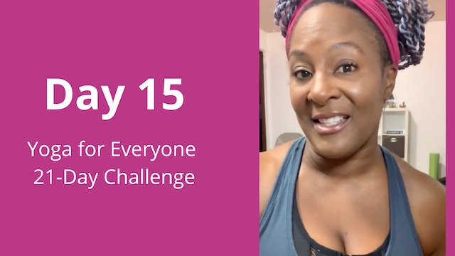 Day 15: Yoga for Everyone 21-Day Challenge