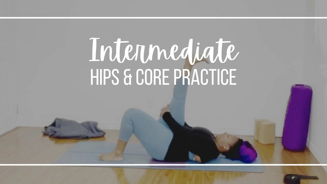 Intermediate Hips and Core Practice