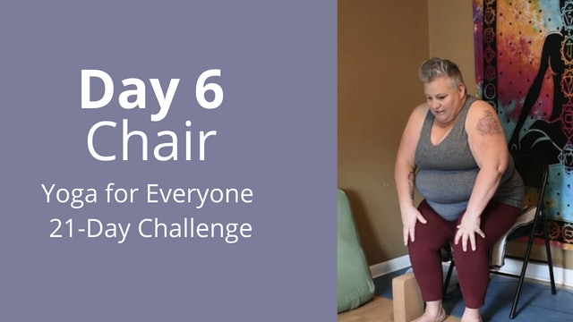 Day 6: Chair - Yoga for Everyone 21-Day Challenge