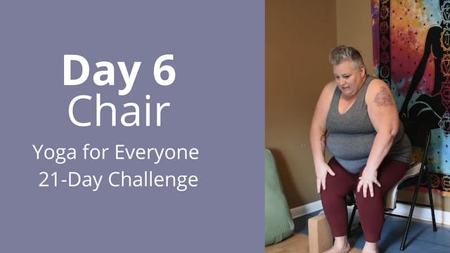 Day 6: Chair - Yoga for Everyone 21-D...