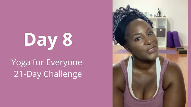 Day 8: Yoga for Everyone 21-Day Challenge