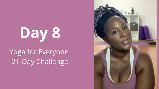 Day 8: Yoga for Everyone 21-Day Chall...