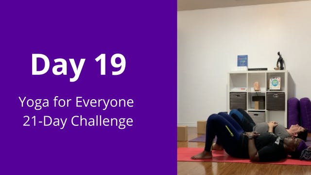 Day 19: Yoga for Everyone 21-Day Chal...