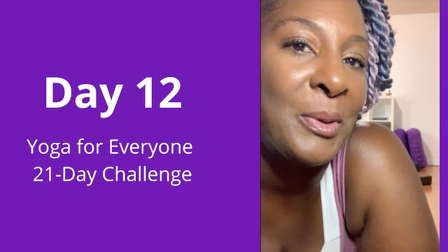 Day 12: Yoga For Everyone 21-Day Challenge