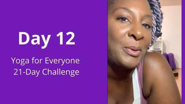 Day 12: Yoga For Everyone 21-Day Chal...