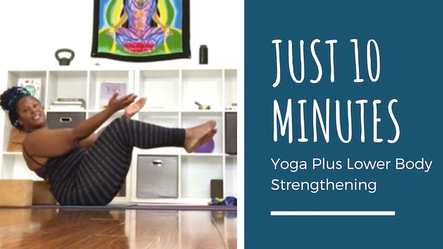 Just 10 Minutes: Yoga Plus Lower Body...
