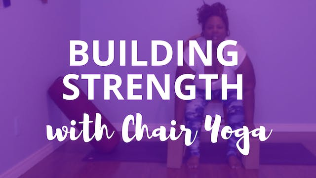 Building Strength With Chair Yoga