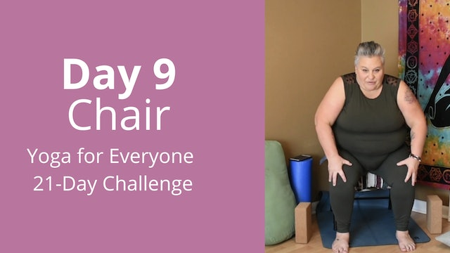 Day 9: Chair - Yoga for Everyone 21-Day Challenge