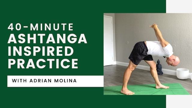 Ashtanga-Inspired Practice with Adrian Molina