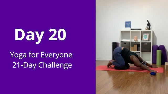 Day 20: Yoga for Everyone 21-Day Challenge