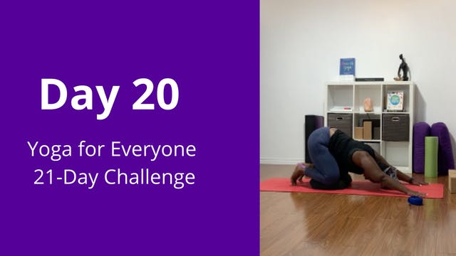 Day 20: Yoga for Everyone 21-Day Chal...