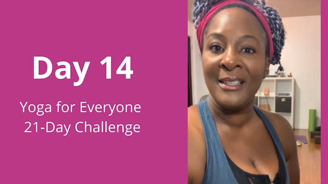 Day 14 - Yoga For Everyone 21-Day Cha...
