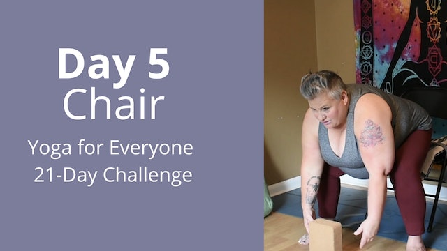 Day 5: Chair - Yoga for Everyone 21-Day Challenge