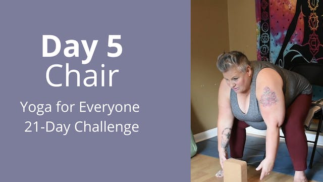 Day 5: Chair - Yoga for Everyone 21-D...