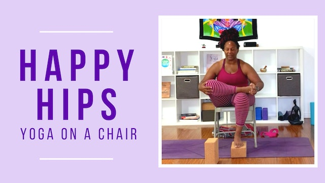 Happy Hips: Fully Supported Yoga on a Chair