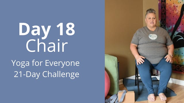Day 18: Chair - Yoga for Everyone 21-...