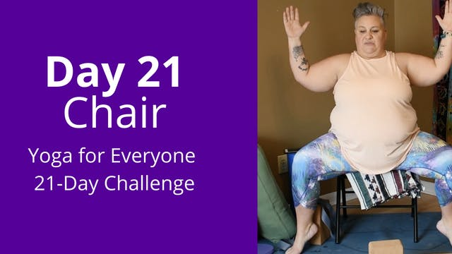 Day 21: Chair - Yoga for Everyone 21-...