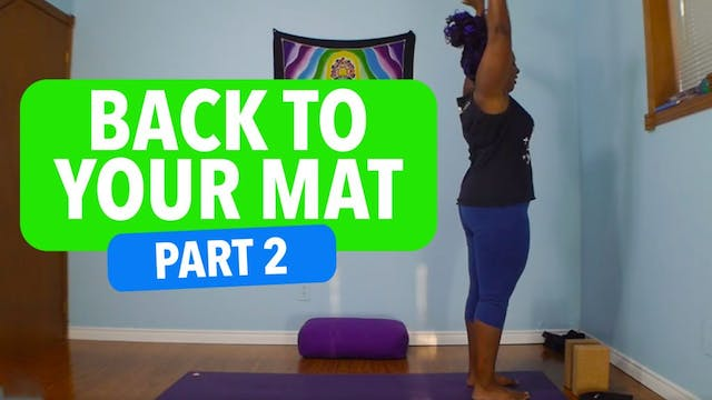 Get Back to Your Mat: Part 2 - A 3 Mi...