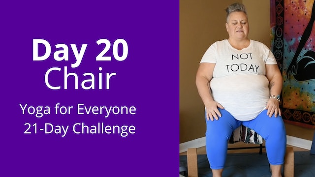 Day 20: Chair - Yoga for Everyone 21-Day Challenge