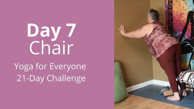 Day 7: Chair - Yoga for Everyone 21-D...