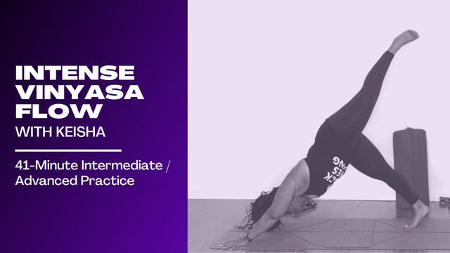 Intense Vinyasa Flow with Keisha
