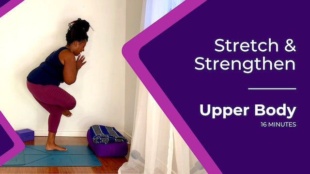 16-Minute Stretch and Strengthen: Upper Body