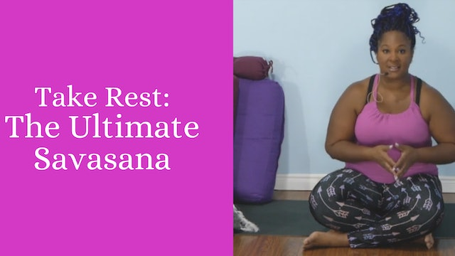 Take Rest: The Ultimate Savasana Practice
