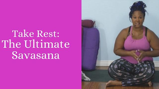 Take Rest: The Ultimate Savasana Practice
