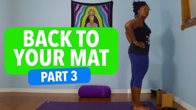 Get Back to Your Mat: Part 3 - A 7-minute Practice