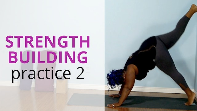 Strength Building Practice, Part 2