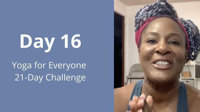 Day 16: Yoga for Everyone 21-Day Challenge